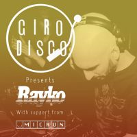 Giro Disco with RAYKO and Ronny Gill (Micron)