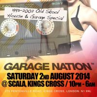 Garage Nation - Sat 2nd Aug @ Scala - London