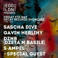 Egg Presents: Decay Records Showcase w/ Franck Roger, Gavin Herlihy, DZNB (DZeta N' Basile), S-ampel