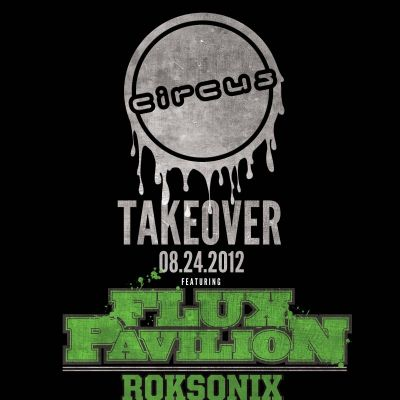 Circus Records Takeover with Flux Pavilion, Roksonix, Brown and Gammon, Robots Cant Dance Tickets | City Nightclub Edinburgh  | Fri 24th August 2012 Lineup