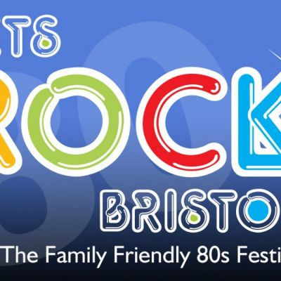 Let's Rock Bristol! The Family Friendly 80s Festival | Ashton Court Estate Bristol  | Sat 7th June 2014 Lineup