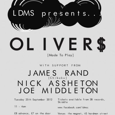 LDMS Presents... Oliver $ Tickets | The Magnet Liverpool  | Tue 25th September 2012 Lineup