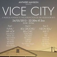 Antwerp Mansion Presents Vice City + Drop Productions at Antwerp Mansion