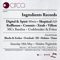 Circa presents Ingredients Records... at Hidden - Vauxhall