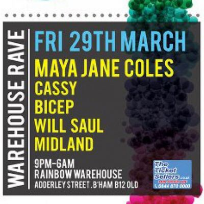 FACE WAREHOUSE RAVE - MAYA JANE COLES / CASSY / BICEP / WILL SAUL / MIDLAND Tickets | The Rainbow Complex Birmingham  | Fri 29th March 2013 Lineup