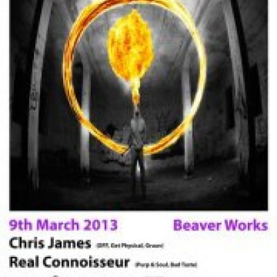 Dusk Presents...Cirque Paradis With Chris James and Real Connoisseur Tickets | Beaver Works Leeds  | Sat 9th March 2013 Lineup