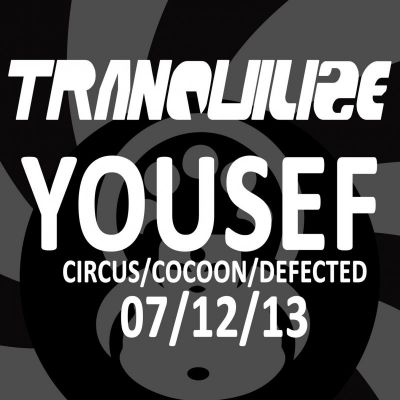 Tranquilize presents Yousef (Circus/Cocoon/Defected) at Fez Club