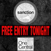Sanction - FREE ENTRY at One Central Street