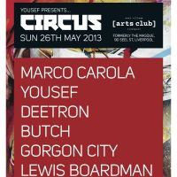 Yousef presents CIRCUS : Marco Carola Yousef Deetron Butch Gorgon City  at East Village Arts Club