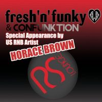 Fresh n Funky with Special Appearance by US R&B Star HORACE BROWN at RS LOUNGE
