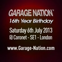 Garage Nation 16th Birthday - Sat 6th July @ Coronet - London SE1