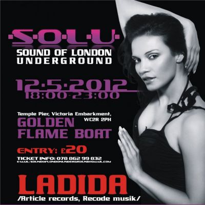 SOLU Boat Party with Ladida Tickets | Golden Flame Boat London  | Sat 12th May 2012 Lineup