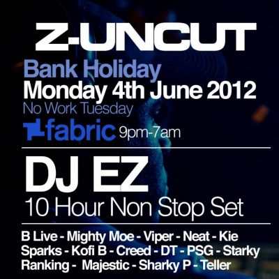 Reviews: Z Uncut | Fabric London  | Mon 4th June 2012