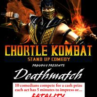 Chortle Kombat Comedy presents Deathmatch Gong Show