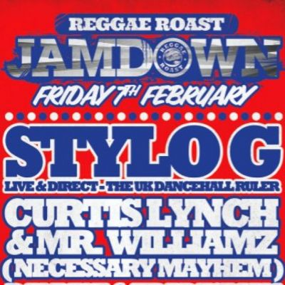 REGGAE ROAST: JAMDOWN w/ STYLO G + More! Tickets | Plan B London  | Fri 7th February 2014 Lineup