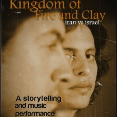 Kingdom of Fire and Clay (Iran vs Israel) | The Cockpit Theatre  London  | Sun 23rd March 2014 Lineup
