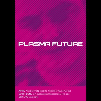 PLASMA FUTURE PRESENTS_ DJ SCOTT BOND 3HR SET Tickets | DRY Manchester Manchester  | Sat 7th April 2012 Lineup