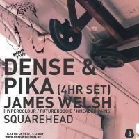OHM SWEET OHM W/ Dense & Pika (4 Hour Set) + James Welsh + Squarehead