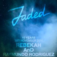 Jaded 10 Years with Rebekah & AnD
