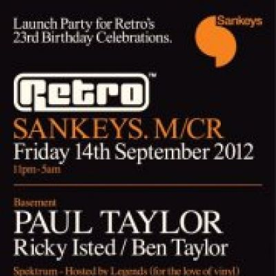 Retro *****23rd Birthday opening party celebrations***** Tickets | Sankeys Manchester  | Fri 14th September 2012 Lineup