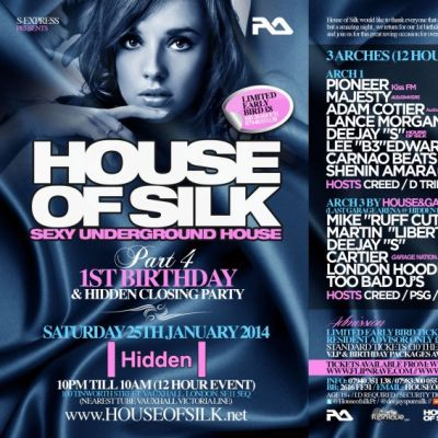 HOUSE OF SILK 1ST BIRTHDAY & HIDDEN CLOSING DOWN PARTY  Tickets | Hidden - Vauxhall Vauxhall  | Sat 25th January 2014 Lineup
