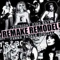 Remake Remodel Femme Fatale Special at Mint Lounge