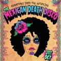 Mexican Death Disco - Adventures Into the After Life