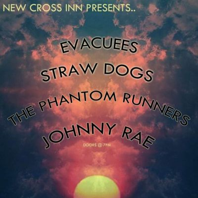 EVACUEES + STRAW DOGS + THE PHANTOM RUNNERS + JOHNNY RAE | New Cross Inn London  | Wed 8th August 2012 Lineup