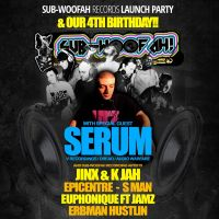 SUB-WOOFAH RECORDS LAUNCH &#38; 4TH BIRTHDAY!! w/ special guest SERUM at Dry Live