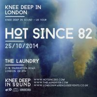 Hot Since 82 – Knee Deep In Sound