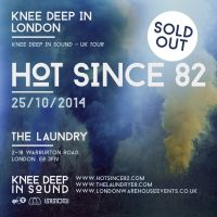 Hot Since 82 - Knee Deep In Sound