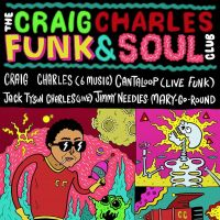 Craig Charles Funk and Soul Club - London at Brixton Jamm