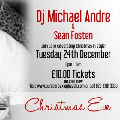 Xmas Eve at Pure Bar Bexleyheath with DJ Michael Andre at PURE Bexleyheath
