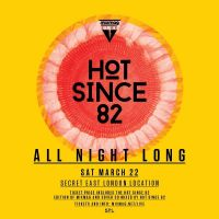 Mixmag Live presents Hot Since 82