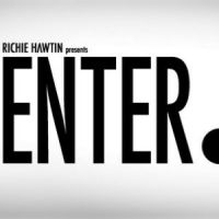 Enter. with Richie Hawtin, Sven Vath, Maceo Plex, Claude VonStroke, Dubfire plus more