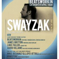 Beatsworkin presents:  SWAYZAK at H Bar Club