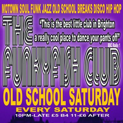 Old School Saturday | The Funky Fish Club Brighton  | Sat 7th July 2012 Lineup