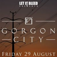 Let It Bleed presents GORGON CITY