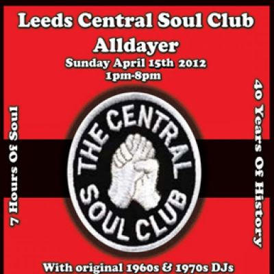 Leeds Central Soul Club Northern Soul Alldayer | HiFi Club Leeds  | Sun 15th April 2012 Lineup