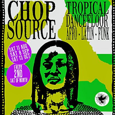 Chop Source | The Black Dove Brighton  | Sat 11th August 2012 Lineup