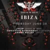 Sheik 'N' Beik Ibiza - June 20th