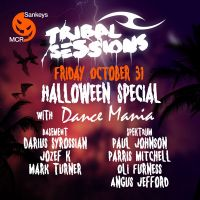 TRIBAL SESSIONS Halloween special Darius Syrossian, Jozef K, Dance Mania: Paul Johnson, Parris Mitchell, Angus Jeff