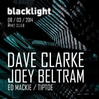 blacklight @ Mint Club - Dave Clarke & Joey Beltram