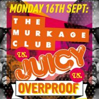Murkage vs Juicy vs Overproof