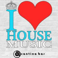 I LOVE HOUSE MUSIC** CROYDON. at Cantina Bar