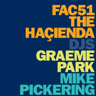 Hacienda - Graeme Park & Mike Pickering Tickets | Sankeys Manchester  | Fri 29th March 2013 Lineup