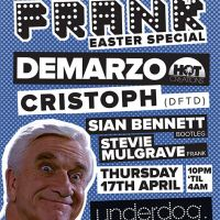 FRANK Easter Special w/ DeMarzo (Hot Creations) & Cristoph (DFTD)