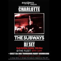 Charlotte, The Subways DJ Set at Fleet