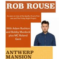 Antwerp Mansion Comedy - Sh*ts N Giggles: Rob Rouse, Bobby Murdo