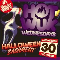 Hot Wuk Wednesdays Halloween Bashment at The Social